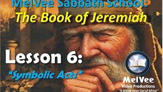MELVEE SABBATH SCHOOL || Qrt 4 - Lesson 6  || Symbolic Acts