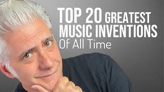 TOP 20 Inventions that CHANGED Music