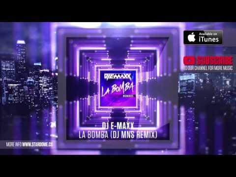 DJ E-Maxx - La Bomba (DJ MNS Remix)