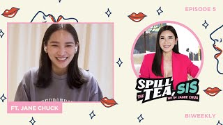 JANE CHUCK SERVING US SOME TEA ON HER PERSONAL LIFE | SPILL THE TEA, SIS EP 5