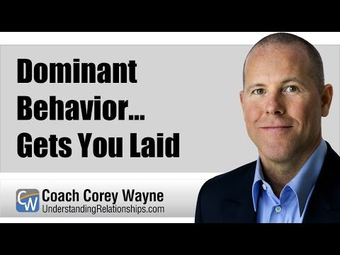 Dominant Behavior... Gets You Laid