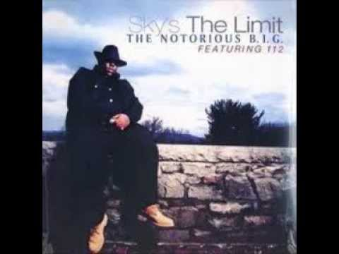 The Notorious B.I.G. Feat 112 - Sky's The Limit (1997)