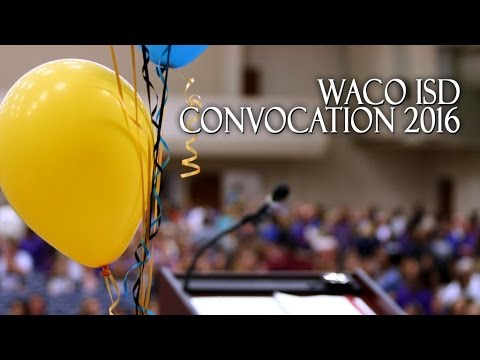 Waco ISD 2016 Convocation: Instructional Personnel