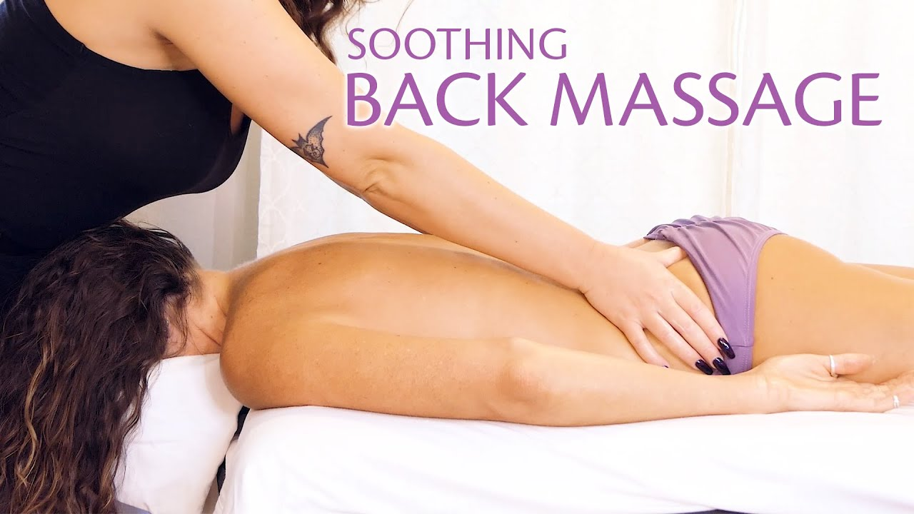 Soothing Back Massage for Pain Relief   Massage Therapy