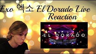 Exo 엑소 EL Dorado Live Reaction