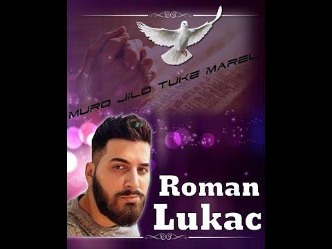 RomaneGila : Roman Lukac - Muro jilo tuke marel 2018
