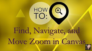 Zoom & Canvas Basics: Best Settings, Best Practices, & Getting Set Up to Find & Share Zoom Meetings