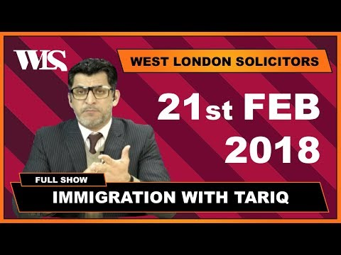 Immigration with Tariq - 21-02-2018