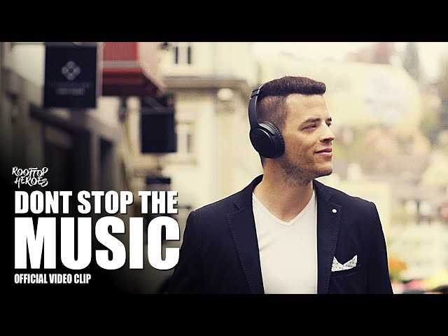 Rooftop Heroes - DON'T STOP THE MUSIC (Official Video Clip)