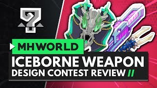 MONSTER HUNTER WORLD ICEBORNE Weapon Design Contest Review - My Favourite Entries!