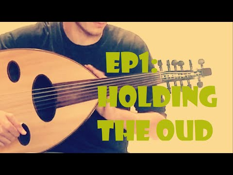 THEOUDDUDE EP1: HOW TO HOLD THE OUD
