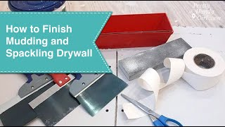 How to Finish Drywall Seams {Mudding or Spackling Sheetrock Joints}