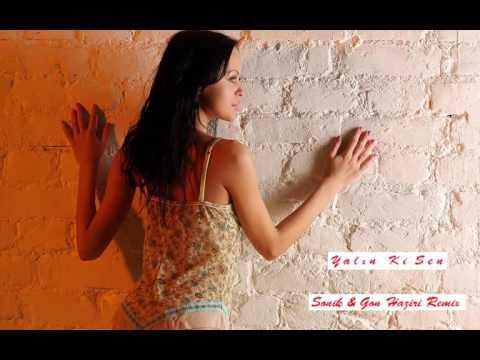 Yalin - Ki Sen (Sonik & Gon Haziri Remix)