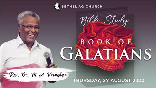 Book of Galatians || Bible Study || Rev. Dr. M A Varughese