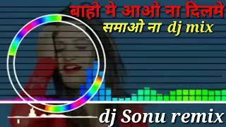 baho me aao na dilme samao na mix by dj Sonu remix Nayanpur