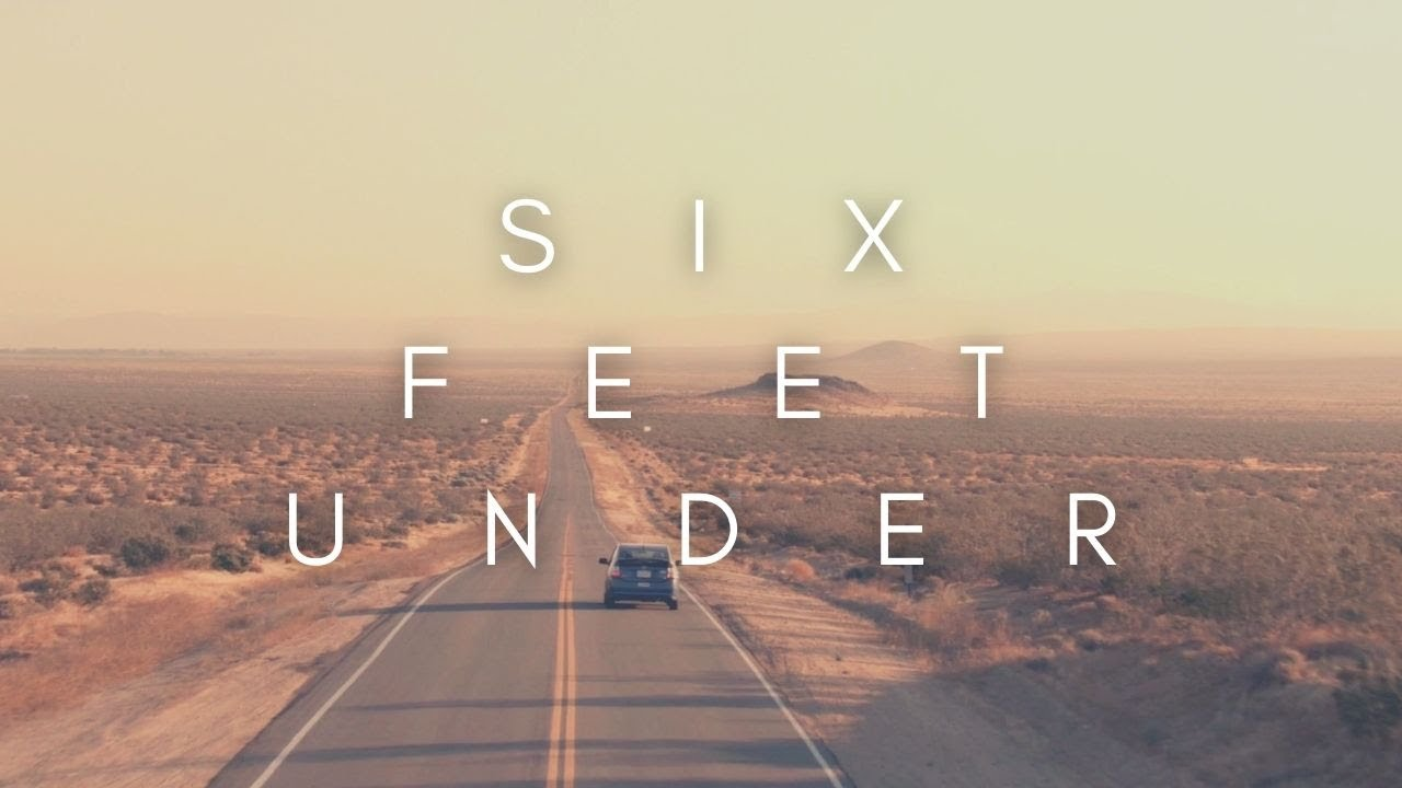 The Beauty Of Six Feet Under