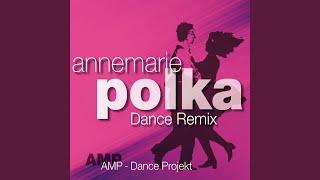 Annemarie Polka (XXL Dance Mix)