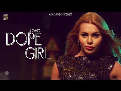 new-song-2018-||-dope-girl-||-j-swag-||-ali-mustafa-||-acme-muzic