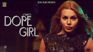 New Song 2018 || Dope Girl || J Swag || Ali Mustafa || Acme Muzic