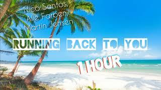 Running Back To You 1 Hour Nico Santos Alle Farben Martin Jensen - mp3 مزماركو تحميل اغانى