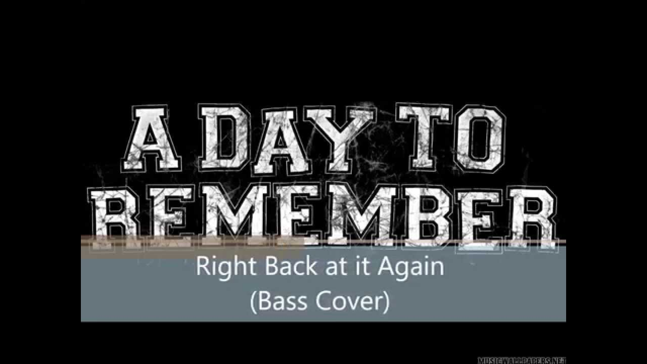 A Day to Remember- Right back at it Again (Bass Cover ... A Day To Remember Right Back At It Again