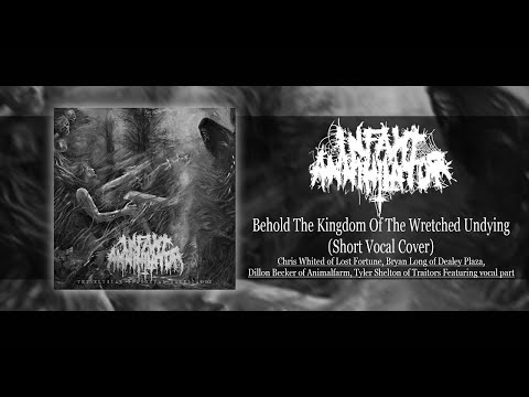 Infant Annihilator - Behold The Kingdom Of The Wretched Undying【Short Vocal Cover】