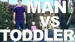 Man vs Toddler