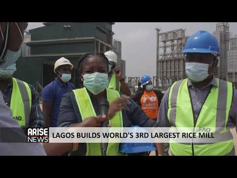 LAGOS BUILDS WORLD'S 3RD LARGEST RICE MILL - ARISE NEWS REPORT