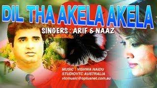 DIL THA AKELA AKELA .SINGERS : ARIF & NAAZ  ALBUM BIN TERE SANAM   STUDIOVTC AUSTRALIA