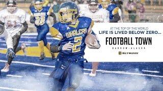 Football Town: Barrow, Alaska | Sneak Preview