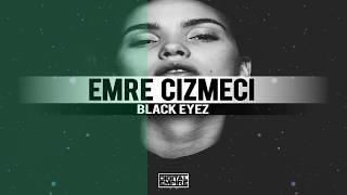 Emre Cizmeci - Black Eyez