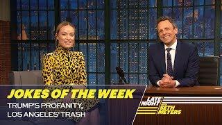 Seth's Favorite Jokes of the Week: Trump's Profanity, Los Angeles' Trash