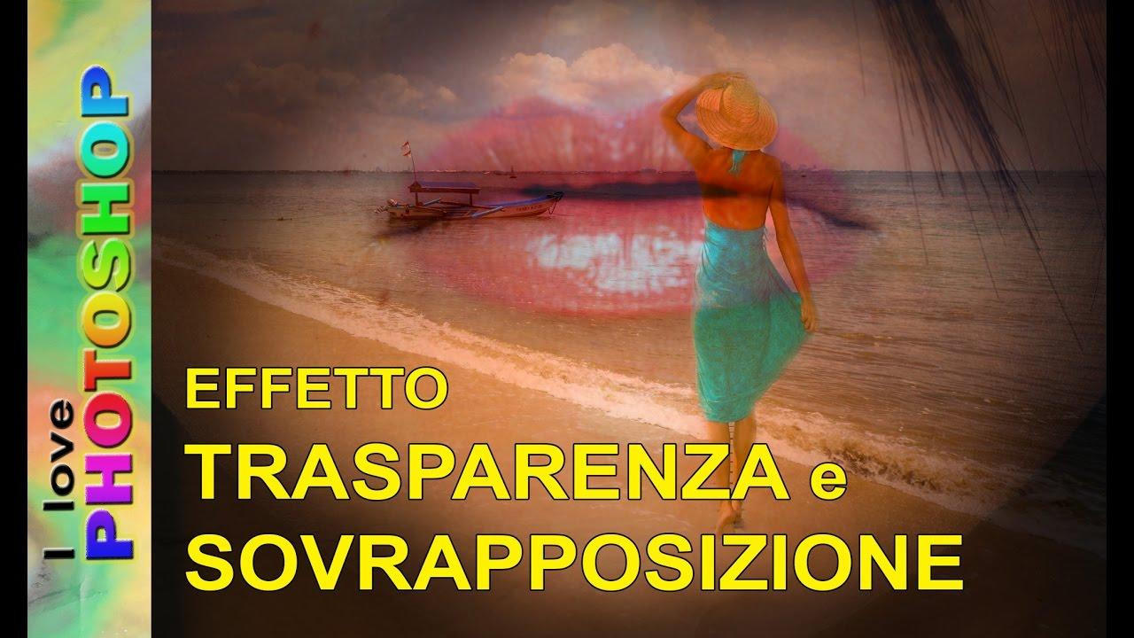 Photoshop Tutorial Italiano Come Sovrapporre Immagini Con