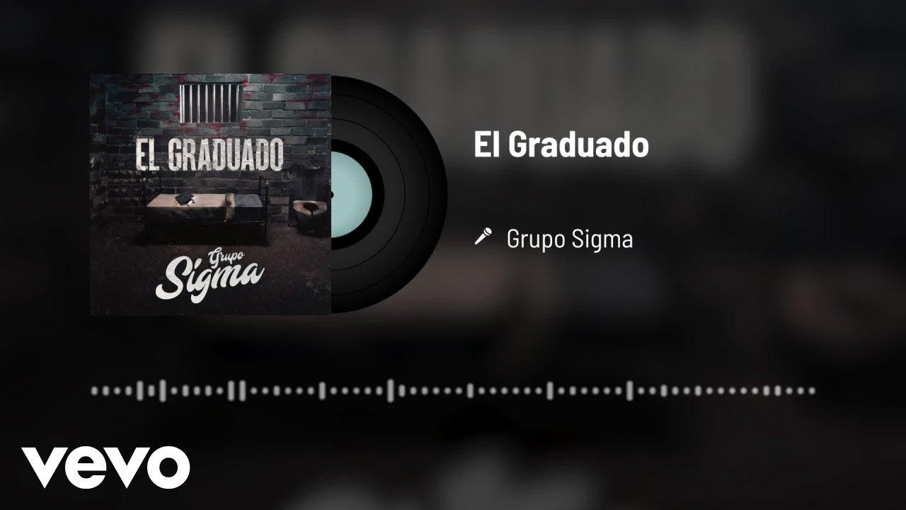Download Grupo Sigma - El Graduado (Audio)