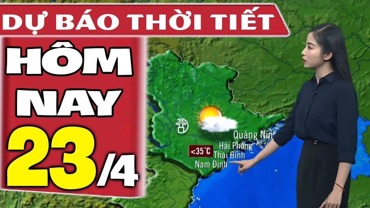 Dự báo thời tiết hôm nay mới nhất ngày 23/4   Dự báo thời tiết 3 ngày tới