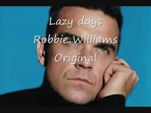 Lazy days - Robbie Williams - Original Version