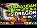 Cara Ganti Background Slot 5 Dragon Higgs Domino Terbaru Tanpa Root Bisa Jadi Transparan