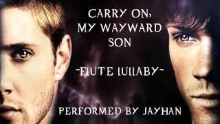 Carry on, my Wayward Son ~Flute Lullaby~