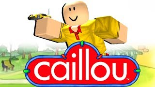 CAILLOU PLAYS ROBLOX