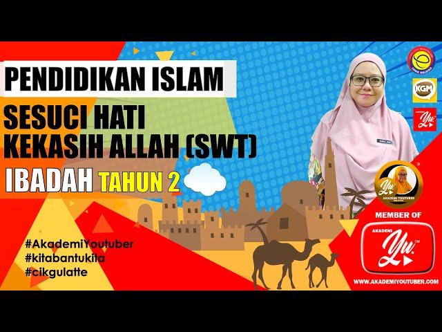 Pendidikan Islam Tahun 2 Sesuci Hati Kekasih Allah Swt Nabi Muhammad Saw Youtube