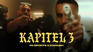 PA Sports x Kianush - KAPITEL III (prod. by Chekaa & Chrizmatic) [Official Video]