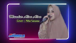 Mundur Alon Alon Cover Nita Savana - Sanmala Music Terbaru 2019