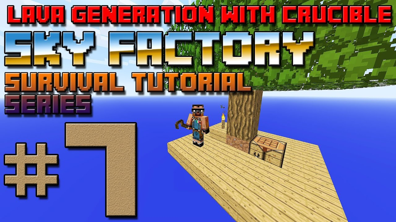 Sky Factory Survival Tutorial #7 - Lava Generation with a Crucible