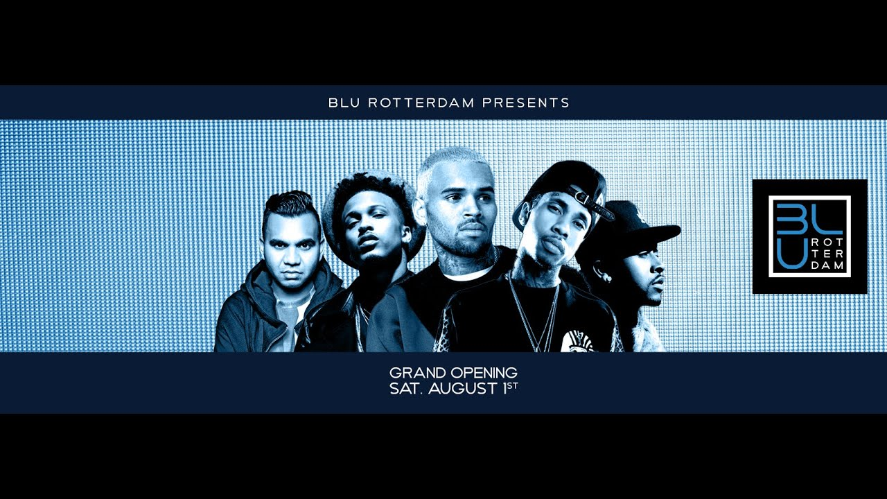 CLUB BLU Rotterdam With Chris Brown, Tyga, August Alsina