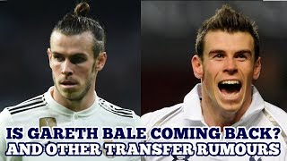 IS GARETH BALE COMING BACK? Transfer Rumours; Gareth Bale, Andre Gomes and Ryan Sessegnon; Thoughts?