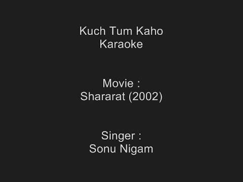 Kuch Tum Kaho - Karaoke - Sonu Nigam - Shararat (2002)