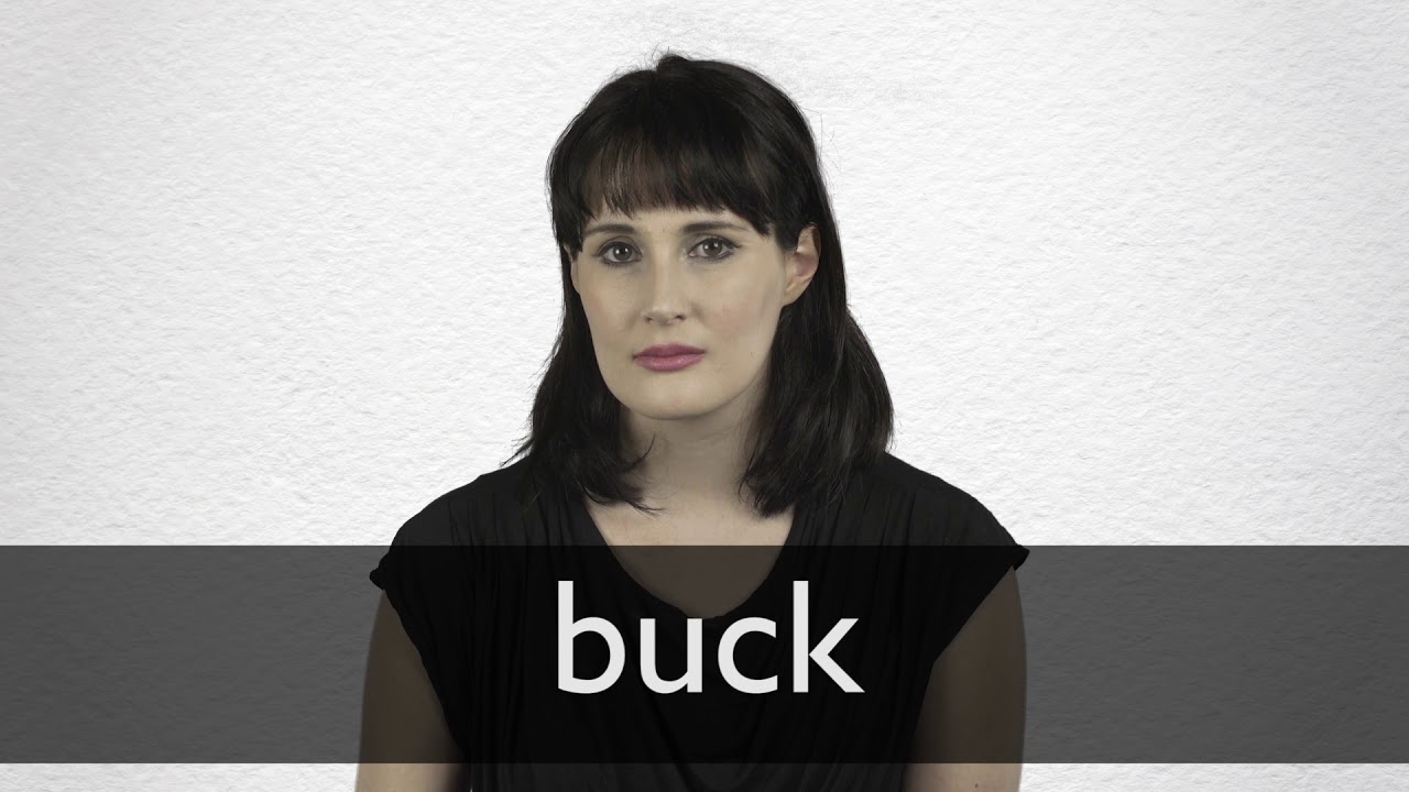 Buck definition and meaning | Collins English Dictionary