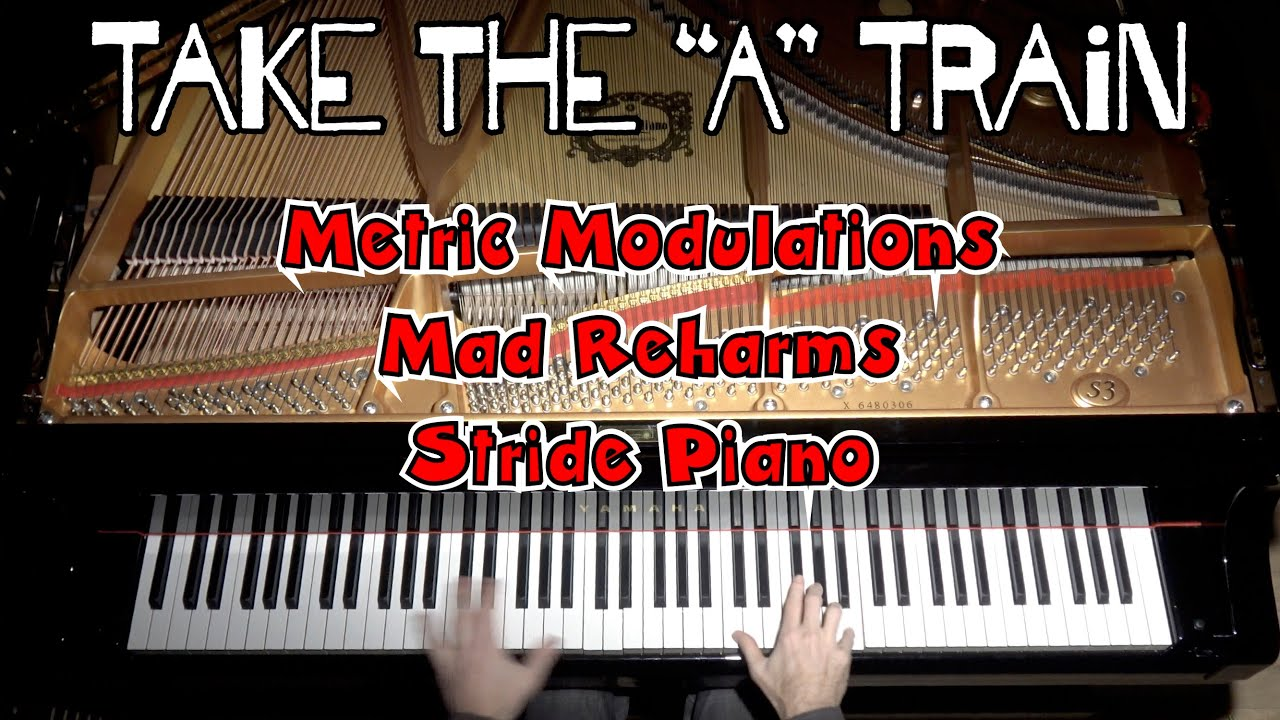 Take the 'A' Train - Insanely Difficult Jazz Piano Arrangement by Jacob Koller with Sheet Music ...