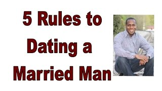 Rules In Dating A Married Man