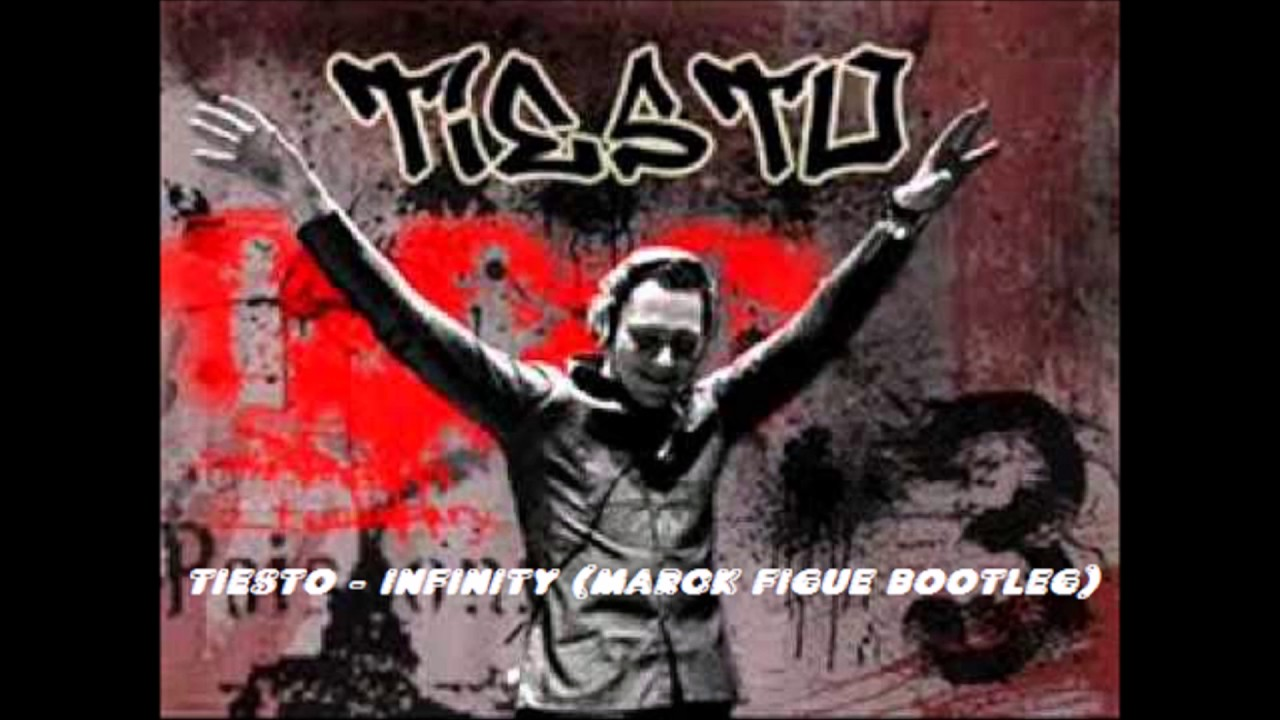 tiesto - infinity (marck figue bootleg) - youtube